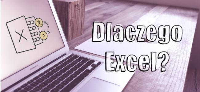 Dlaczego Excel?