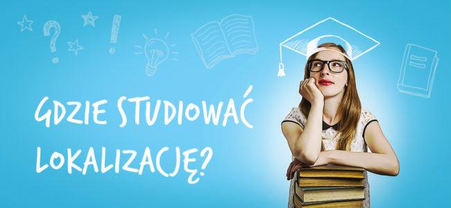 Gdzie studiować lokalizację?